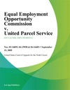 Equal Employment Opportunity Commission V United Parcel Service