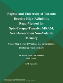 Fujitsu and University of Toronto Develop High-Reliability Read-Method for Spin-Torque-Transfer MRAM, Next-Generation Non-Volatile Memory; Major Step Toward Practical Use in Devices by Replacing Flash Memory
