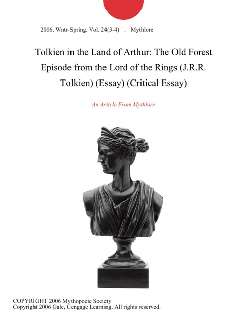 Tolkien in the Land of Arthur: The Old Forest Episode from the Lord of the  Rings (J R R  Tolkien) (Essay) (Critical Essay) by Mythlore on Apple Books