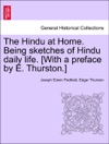 The Hindu At Home Being Sketches Of Hindu Daily Life With A Preface By E Thurston