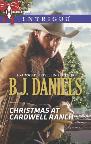 B.J. Daniels - Christmas at Cardwell Ranch