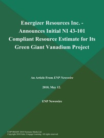 ENERGIZER RESOURCES INC. - ANNOUNCES INITIAL NI 43-101 COMPLIANT RESOURCE ESTIMATE FOR ITS GREEN GIANT VANADIUM PROJECT