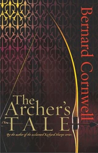 The Archer's Tale - Bernard Cornwell - Bernard Cornwell