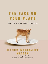 The Face On Your Plate The Truth About Food
