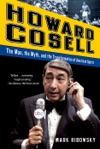 Howard Cosell The Man The Myth And The Transformation Of American Sports