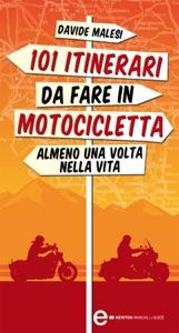 101 itinerari da fare in motocicletta almeno una volta nella vita Book Cover