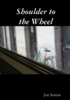 Shoulder To The Wheel