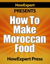 How To Make Moroccan Food