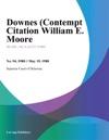 Downes Contempt Citation William E Moore
