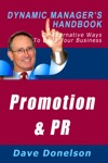 Promotion And Public Relations The Dynamic Managers Handbook Of Alternative Ways To Build Your Business