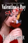 Valentines Day Sucks A Young Adult Romance Novella