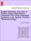 English Episodes The Vicar Of Pimlico-Justice Wilkinshaws Attentions-The Fitting Obsequies-Katherine In The Temple-The New Marienbad-Elegy