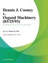 Dennis J Cooney V Osgood Machinery