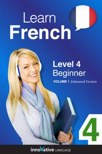 Learn French -  Level 4: Beginner French (Enhanced Version) Book Cover