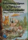 Rotterssonin Hipsun Ja Tipi-koiran Ihmeelliset Seikkailut