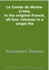 Le Comte De Monte-Cristo In The Original French All Four Volumes In A Single File