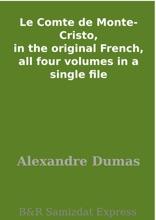 Le Comte De Monte-Cristo, In The Original French, All Four Volumes In A Single File