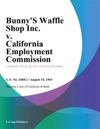 Bunnys Waffle Shop Inc V California Employment Commission