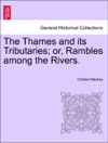 The Thames And Its Tributaries Or Rambles Among The Rivers Vol II