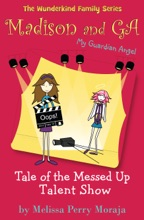 Madison And GA (My Guardian Angel): Tale Of The Messed Up Talent Show