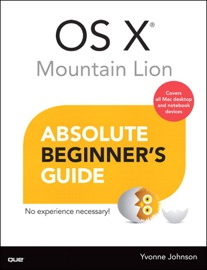 OS X MOUNTAIN LION ABSOLUTE BEGINNERS GUIDE