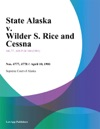 State Alaska V Wilder S Rice And Cessna