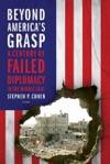 Beyond Americas Grasp