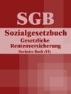 Sozialgesetzbuch SGB Sechstes Buch VI - Gesetzliche Rentenversicherung