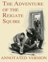 The Adventure Of The Reigate Squire - Annotated Version