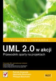 UML 2.0 w akcji. Przewodnik oparty na projektach - Patrick Graessle, Henriette Baumann & Philippe Baumann