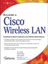 Building A Cisco Wireless LAN