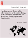 Handbuch Der Geographie Oder Neueste Erdbeschreibung Mit Besondere Rucksicht Auf Statistik Topographie Und Geschichte