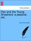 Pan And The Young Shepherd A Pastoral Etc