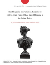 Rural Regional Innovation: A Response To Metropolitan-Framed Place-Based Thinking In The United States.