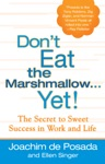 Dont Eat The Marshmallow Yet