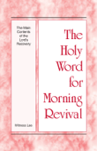 The Holy Word for Morning Revival - The Main Contents of the Lord's Recovery