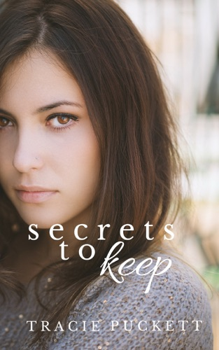 Secrets to Keep - Tracie Puckett - Tracie Puckett