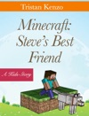 Minecraft Steves Best Friend