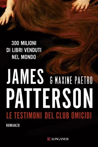 James Patterson & Maxine Paetro - Le testimoni del club omicidi