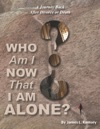 Who Am I Now That I Am Alone A Journey Back After Divorce Or Death