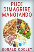 Puoi dimagrire Mangiando