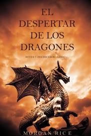 El Despertar De Los Dragones Reyes Y Hechiceros Libro 1