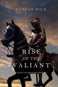 Rise of the Valiant (Kings and Sorcerers—Book #2) Summary