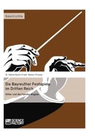 Die Bayreuther Festspiele Im Dritten Reich