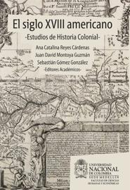 El siglo XVIII americano: estudios de historia colonial