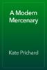 Kate Prichard - A Modern Mercenary artwork