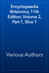 Encyclopaedia Britannica 11th Edition Volume 2 Part 1 Slice 1