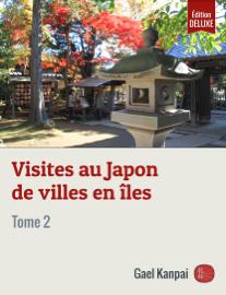 Visites au Japon de villes en îles