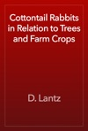 Cottontail Rabbits In Relation To Trees And Farm Crops