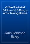 A New Illustrated Edition Of J S Rareys Art Of Taming Horses